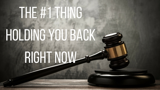 The #1 Thing Holding You Back Right Now